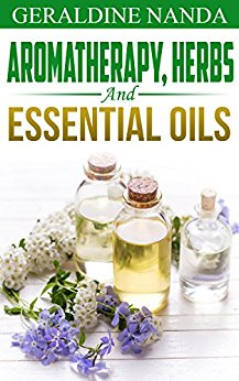 ESSENTIAL OILS: Pure Essential Oils, Herbs and other Detox Natural Remedies (The Ultimate Guide) (Lose Weight, Boost Immune System, Beauty, Skin Care, Natural, Healthy Book 1)