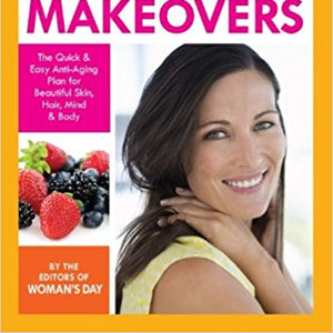 7 Years Younger Instant Makeovers: The Quick & Easy Anti-Aging Plan for Beautiful Skin, Hair, Mind & Body