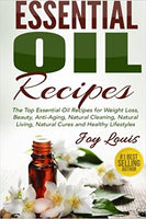 Essential Oil Recipes: Top Essential Oil Recipes for Weight Loss, Beauty, Anti-Aging, Natural Cleaning, Natural Living, Natural Cures and Healthy ... Cures, Essential Oil Recipe Guide) (Volume 1) Paperback – by Joy Louis  (Author)