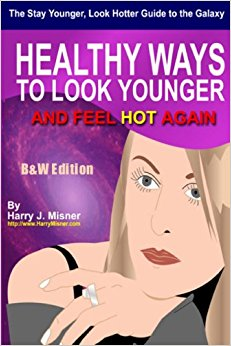 he Stay Younger, Look Hotter Guide To The Galaxy B&W Edition For Anti-Aging Beauty Secrets & Tips: Healthy Ways For Middle-Aged Women To Look Younger And Feel Hot Again Paperback – Large Print