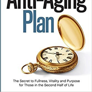 God's Anti-Aging Plan: The Secret to Fullness, Vitality and Purpose in the Second Half of Life Paperback – by Patricia King (Author)