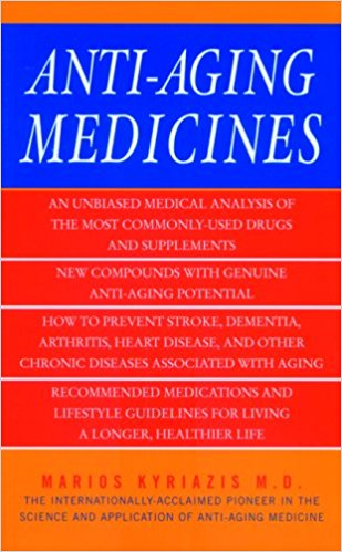 Anti-Aging Medicines Paperback – by Dr Marios Kyriazis (Author), M. Kyriazis (Author)