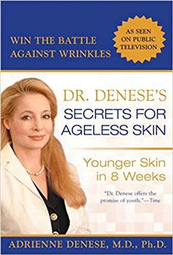 Dr. Denese's Secrets for Ageless Skin: Younger Skin in 8 Weeks