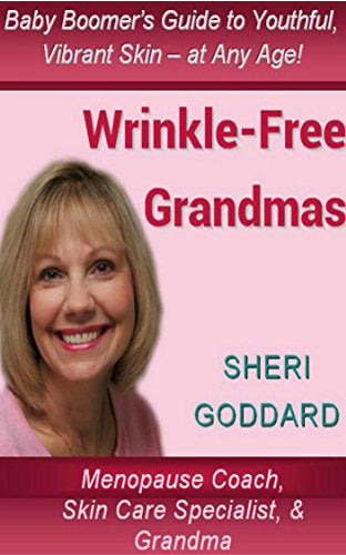 Wrinkle-Free Grandmas: Baby Boomer's Guide to Youthful, Vibrant Skin - at Any Age!