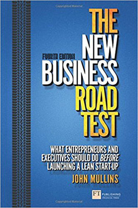 The New Business Road Test: What entrepreneurs and executives should do before launching a lean start-up (4th Edition) (Financial Times Series)