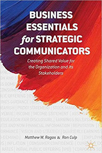 Business Essentials for Strategic Communicators: Creating Shared Value for the Organization and its Stakeholders