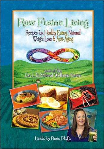 Raw Fusion Living: Recipes for Healthy Eating, Natural Weight Loss & Anti-Aging (Raw Fusion Living, Volume 3)
