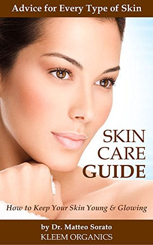 Skin Care Routine: Your Ultimate Beauty Book & Secret Recipes Guide of the Stars to Keep Skin Young & Glowing: Get the Best out of Your Skin