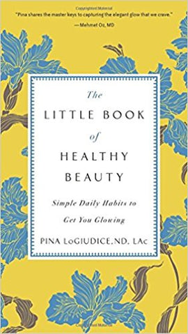 The Little Book of Healthy Beauty: Simple Daily Habits to Get You GlowingJul 12, 2016 by Dr. Pina LoGiudice