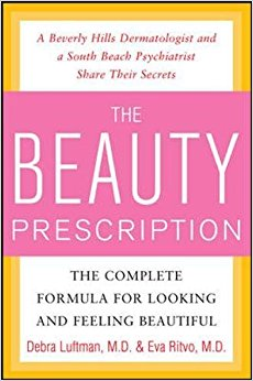 The Beauty Prescription: The Complete Formula for Looking and Feeling Beautiful (All Other Health) Hardcover – by Debra Luftman (Author), Eva Ritvo (Author)