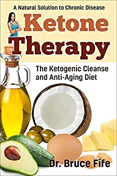Ketone Therapy: The Ketogenic Cleanse and Anti-Aging Diet by Bruce Fife