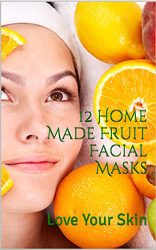 12 Home Made Fruit Facial Masks: Love Your Skin. Take care of your skin the natural way. No more expensive products. Treat your self the natural way and become your own beautician...
