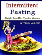 Intermittent Fasting: Weight Loss Diet Tips for WomenAug 22, 2017 by Frankie Jameson