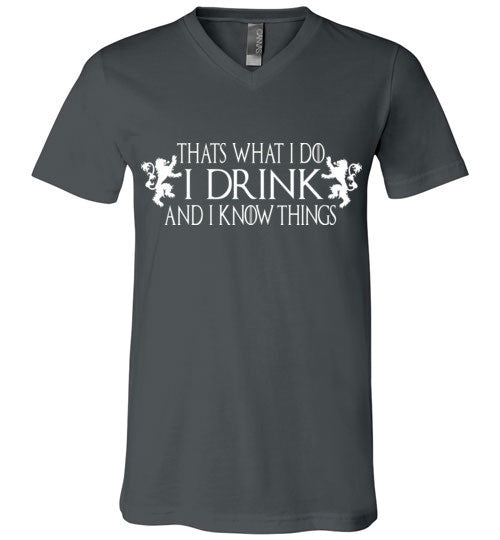 Thats What I Do - I Drink And I Know Things Shirt v3 , Game of Thrones , Canvas Unisex V-Neck T-Shirt