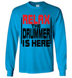Relax The Drummer Is Here v2 , Gildan Long Sleeve T-Shirt