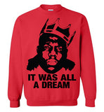 Notorious BIG Biggie Smalls Big Poppa Frank White Christopher Wallace,Bad Boy Records, It Was All A Dream,v6, Gildan Crewneck Sweatshirt