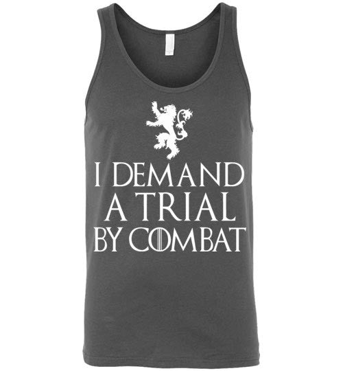 I Demand a Trial by Combat , Game of Thrones , Tyrion Lannister , Canvas Unisex Tank