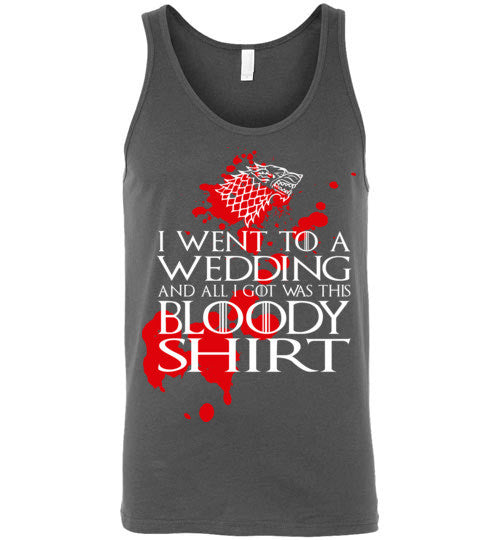 I Went To A Wedding And All I Got Was This Bloody Shirt , Game of Thrones, Canvas Unisex Tank