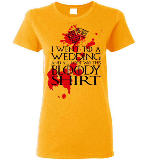 I Went To A Wedding And All I Got Was This Bloody Shirt , v2, Gildan Ladies T-Shirt