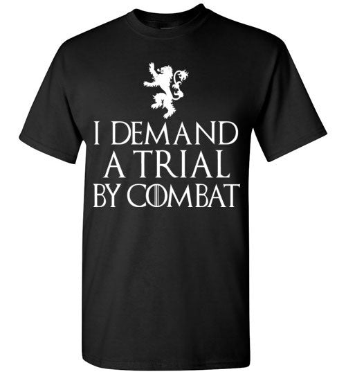 I Demand a Trial by Combat , Game of Thrones , Tyrion Lannister , Gildan Short-Sleeve T-Shirt