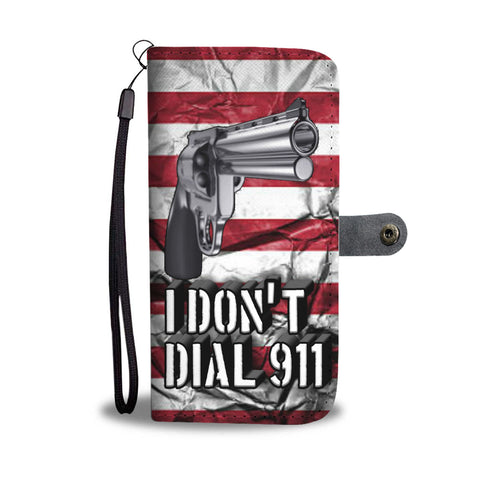 I Don't Dial 911 Wallet/Phone Case