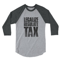 Legalize / Regulate / Tax - 3/4 Sleeve Raglan Shirt - ilovemaryjane