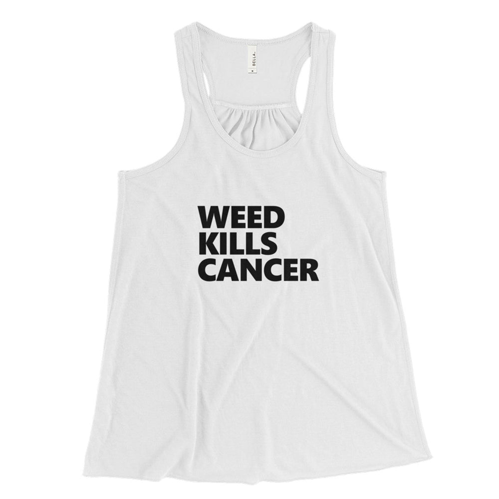 Weed Kills Cancer - Women's Flowy Racerback Tank