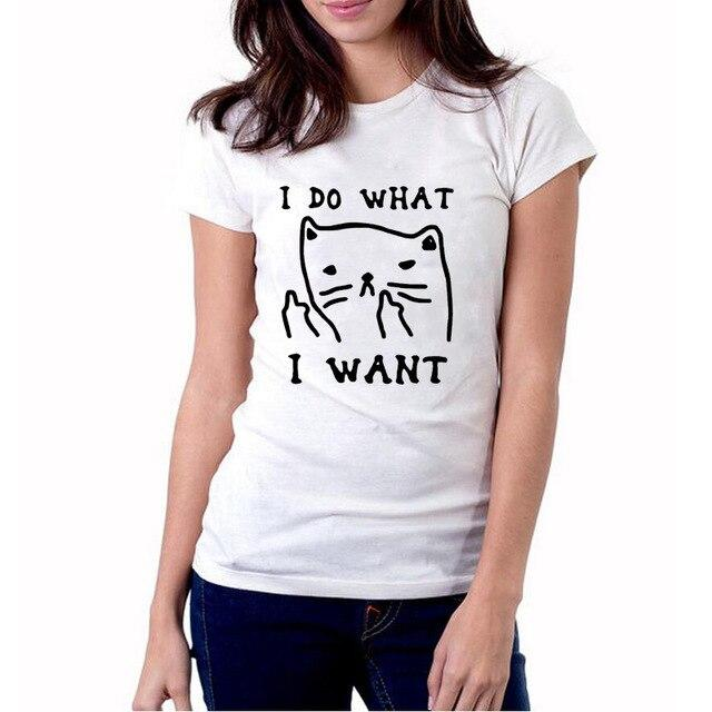 I Do What I Want Cat Kitty Middle Finger Sassy Cat Funny Printing T Shirt Femme Anime Casual Tops 100%Cotton Short Sleeve tshirt
