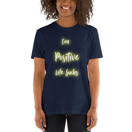 Positive Life Sucks Women T-Shirt - Aesthetic Outfits