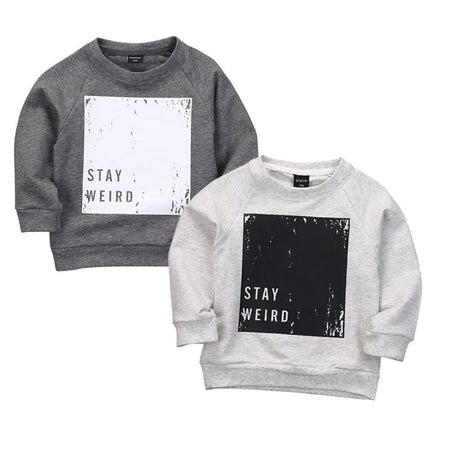 Stay weird Baby Boys Spring/Autumn Sweatshirt - Aesthetic Outfits