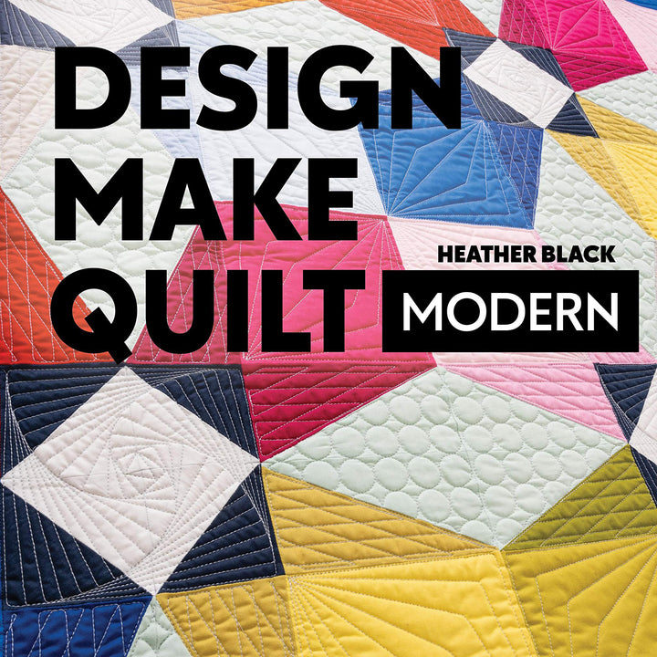 Review of a new quilting book: Design, Make, Quilt Modern