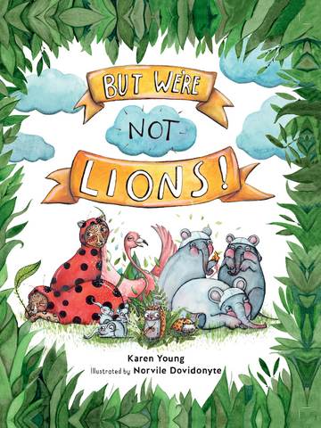 'But We're Not Lions!' Children's Book