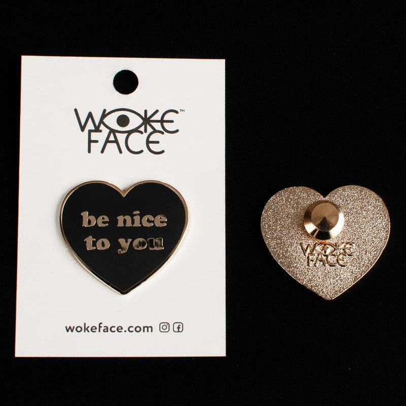 Be Nice to You Enamel Pin