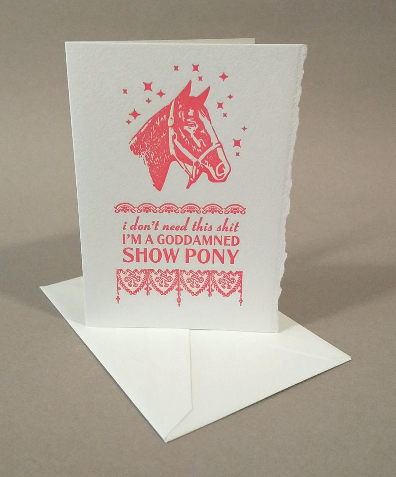 I Don't Need This Shit, I'm a Show Pony! Card