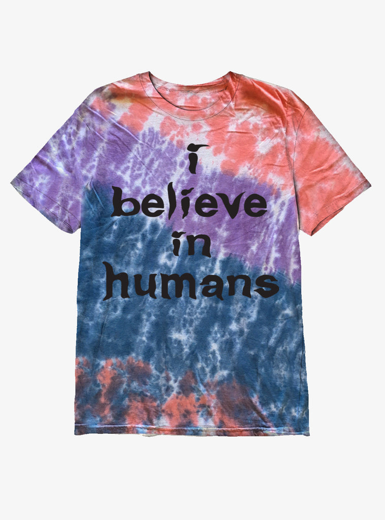I Believe In Humans - Tie Dye