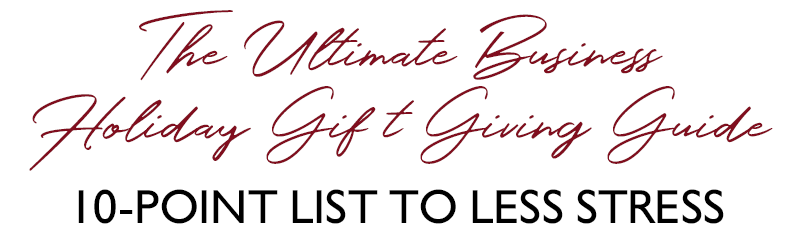 The Ultimate Business Holiday Gift Giving Guide
