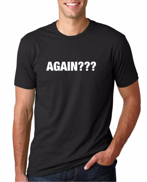 "Ware Your Thoughts ""AGAIN???"" T-Shirt"