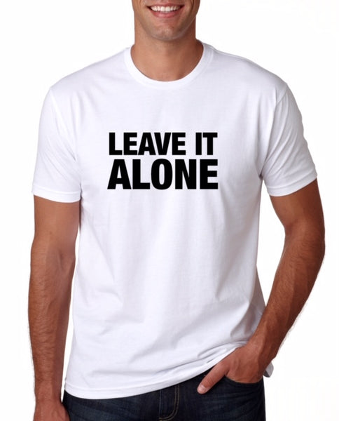 "Ware Your Thoughts ""Leave It Alone"" T-Shirt"