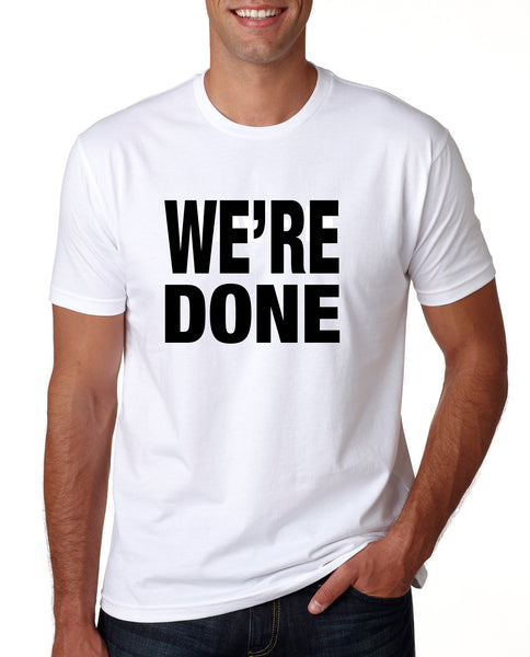 "Ware Your Thoughts ""We're Done"" T-Shirt"