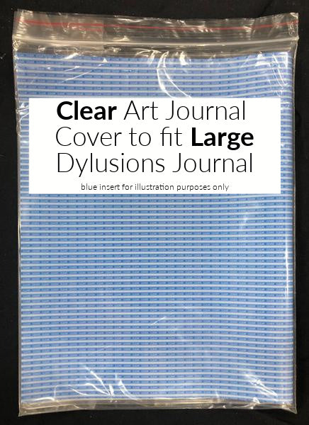 Clear Art Journal Cover to fit Large Dylusion Journal