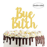 Bye Bitch Cake Topper for Bridal Shower Bachelorette Engagement Hen Party Decorations Bye Felicia Sign