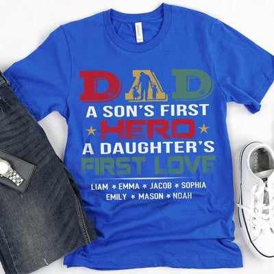 Dad - Son's First Hero Daughter's First Love | Personalized T-shirt