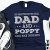 God Granted Me Two Titles Dad And Pop - Pop | Personalized T-shirt