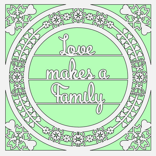 OL531 - MDF 'Love makes a Family ' Square with optional backing and sizes