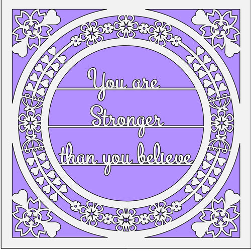 OL528 - MDF 'You are stronger than you believe ' Square with optional backing and sizes