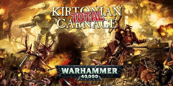 EVENT - Kirtonian Total Carnage - Warhammer 40000 Tournament - 5/6th September 2020