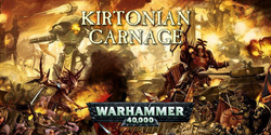 EVENT - Kirtonian Carnage III - Warhammer 40000 Tournament - Saturday 2nd March