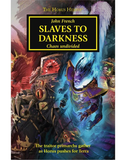 Horus Heresy: Slaves to Darkness (Paperback)