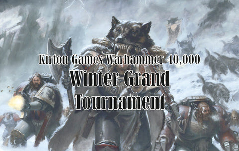 EVENT - Kirton Games Warhammer 40000 Winter Grand Tournament - Heat 1 Saturday 21st November