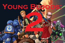 Young Bloods 2: The New Dawn Under 16s 40K tournament - Saturday 25th January